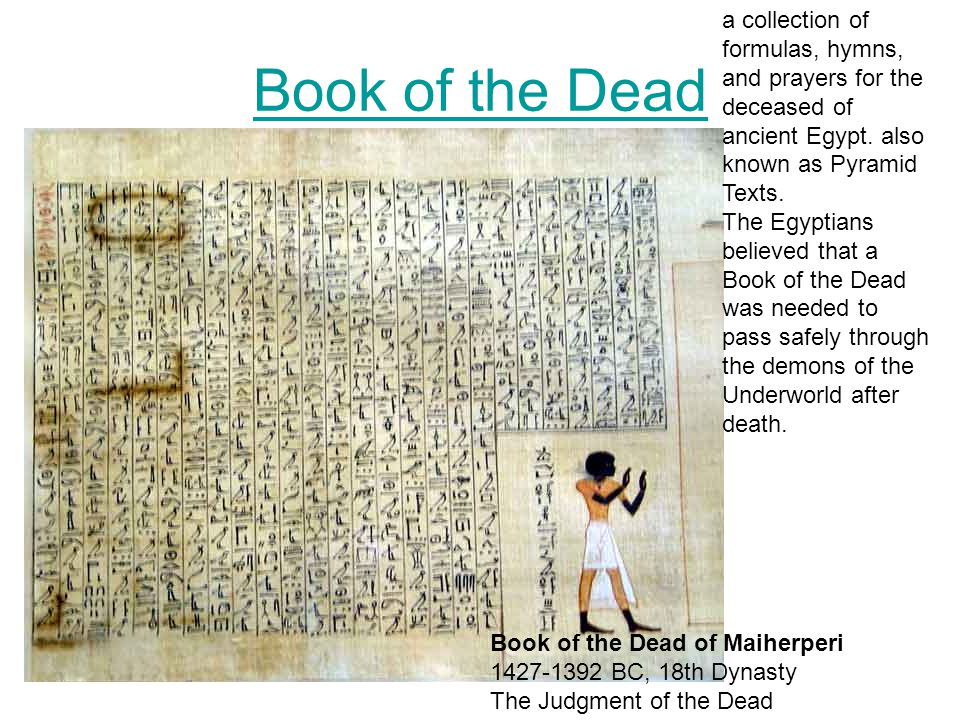 a collection of formulas, hymns, and prayers for the deceased of ancient Egypt. also known as Pyramid Texts.