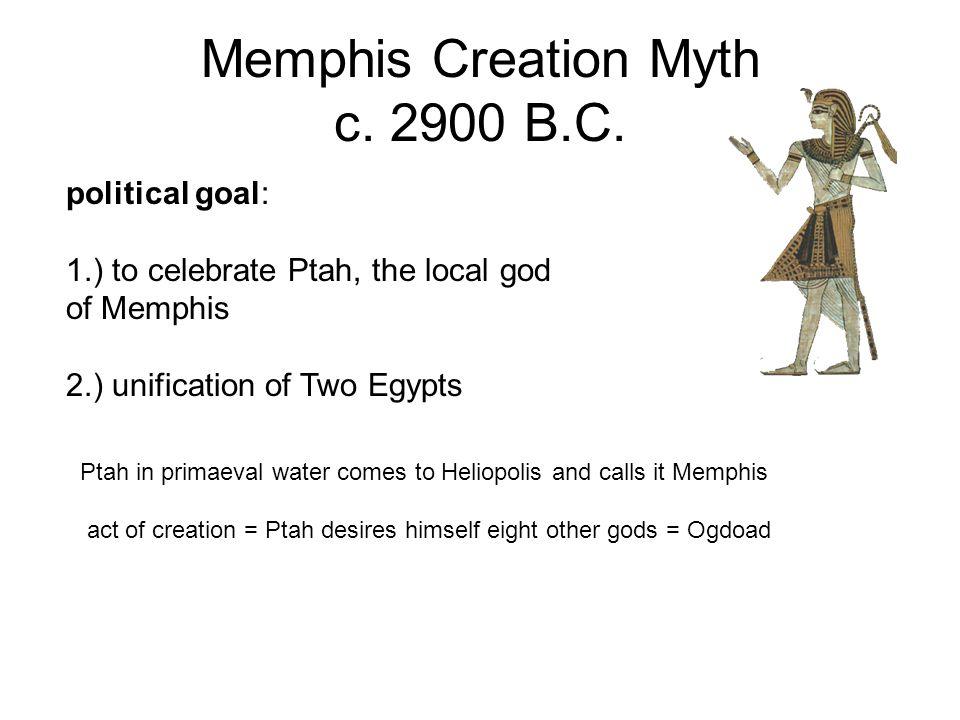 Memphis Creation Myth c. 2900 B.C.