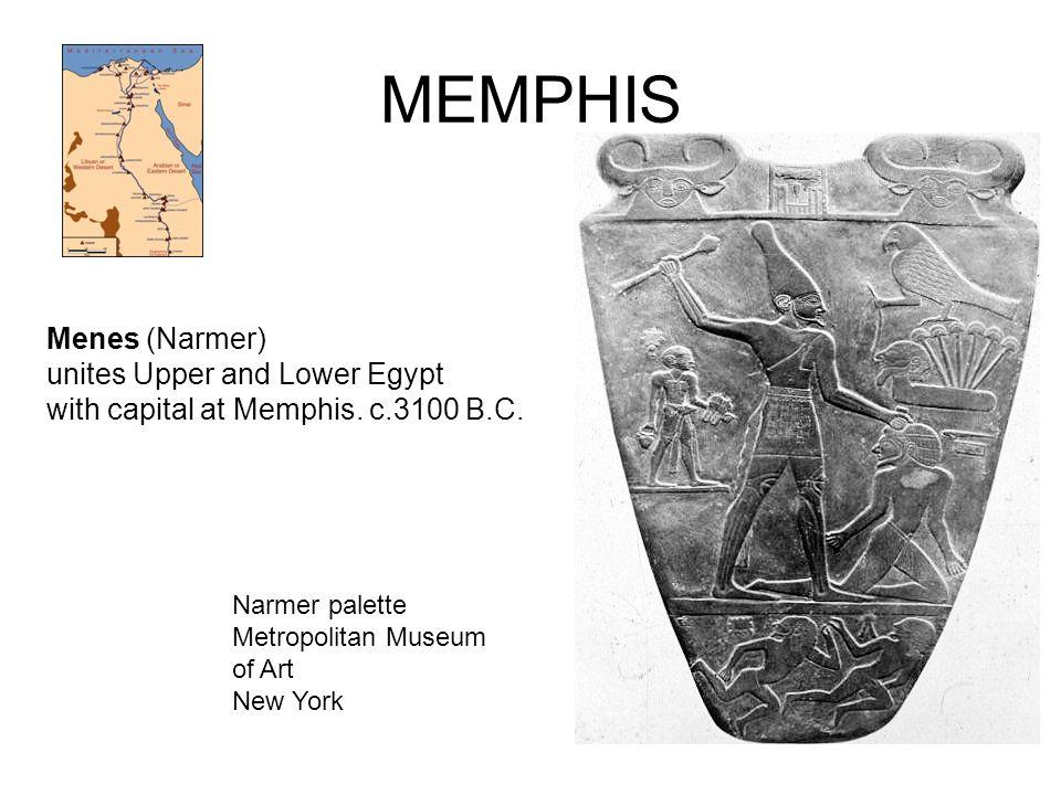 MEMPHIS Menes (Narmer) unites Upper and Lower Egypt