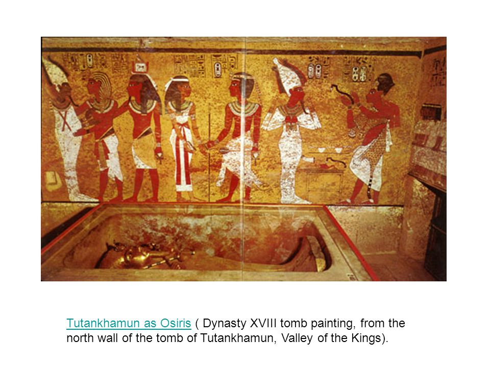 Tutankhamun as Osiris ( Dynasty XVIII tomb painting, from the north wall of the tomb of Tutankhamun, Valley of the Kings).