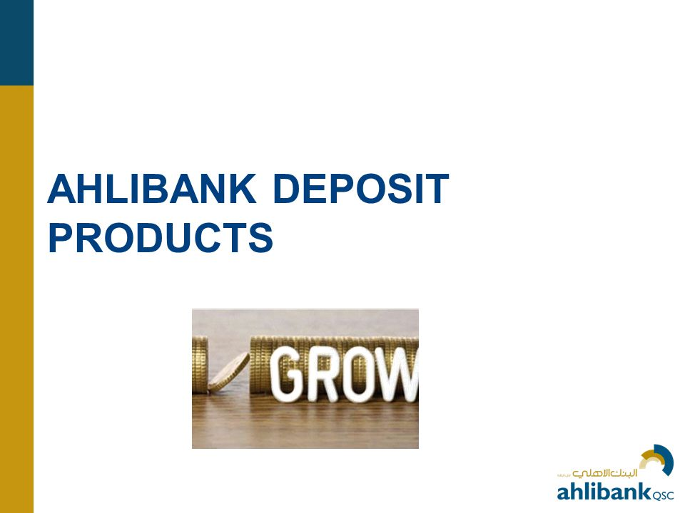 AHLIBANK DEPOSIT PRODUCTS