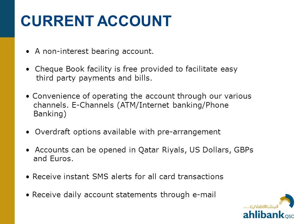 CURRENT ACCOUNT • A non-interest bearing account.