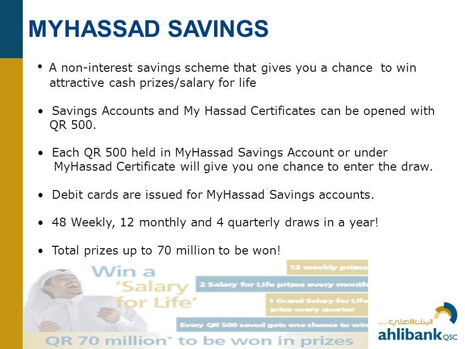 MYHASSAD SAVINGS • A non-interest savings scheme that gives you a chance to win. attractive cash prizes/salary for life.