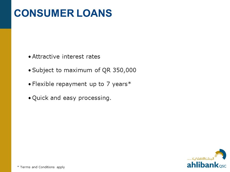CONSUMER LOANS Attractive interest rates