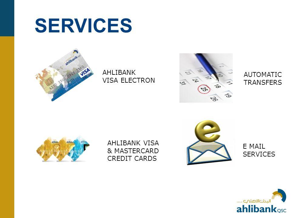 SERVICES AHLIBANK AUTOMATIC VISA ELECTRON TRANSFERS AHLIBANK VISA