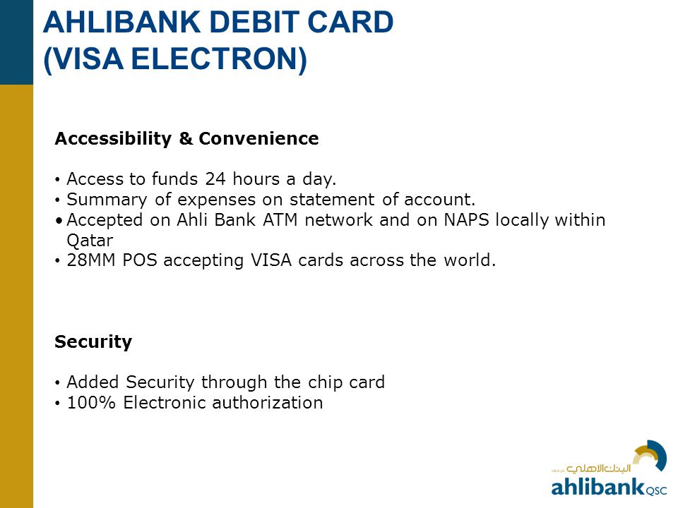 AHLIBANK DEBIT CARD (VISA ELECTRON) Accessibility & Convenience