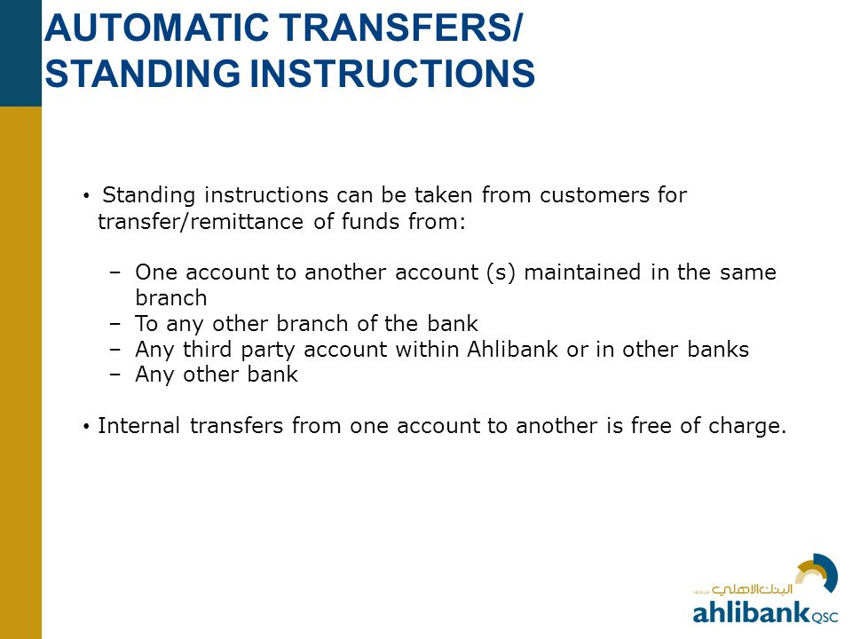 AUTOMATIC TRANSFERS/ STANDING INSTRUCTIONS