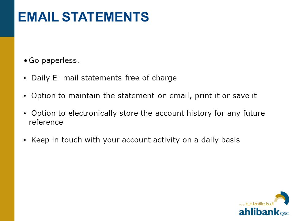 EMAIL STATEMENTS Go paperless.