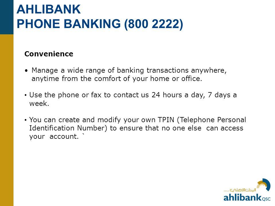 AHLIBANK PHONE BANKING (800 2222) Convenience