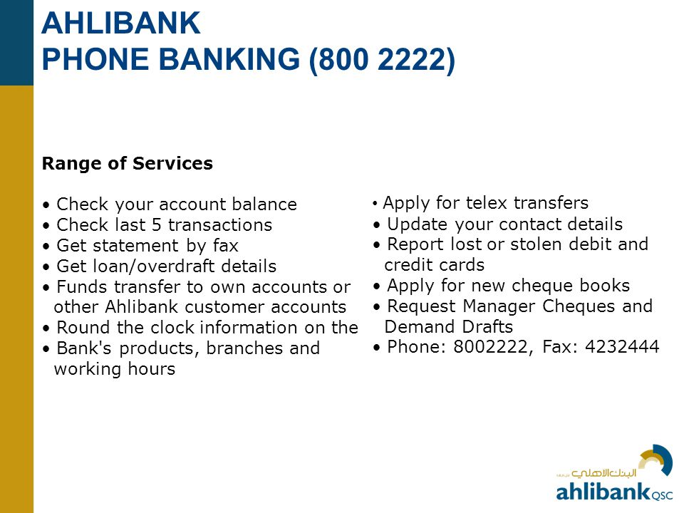 AHLIBANK PHONE BANKING (800 2222) Range of Services