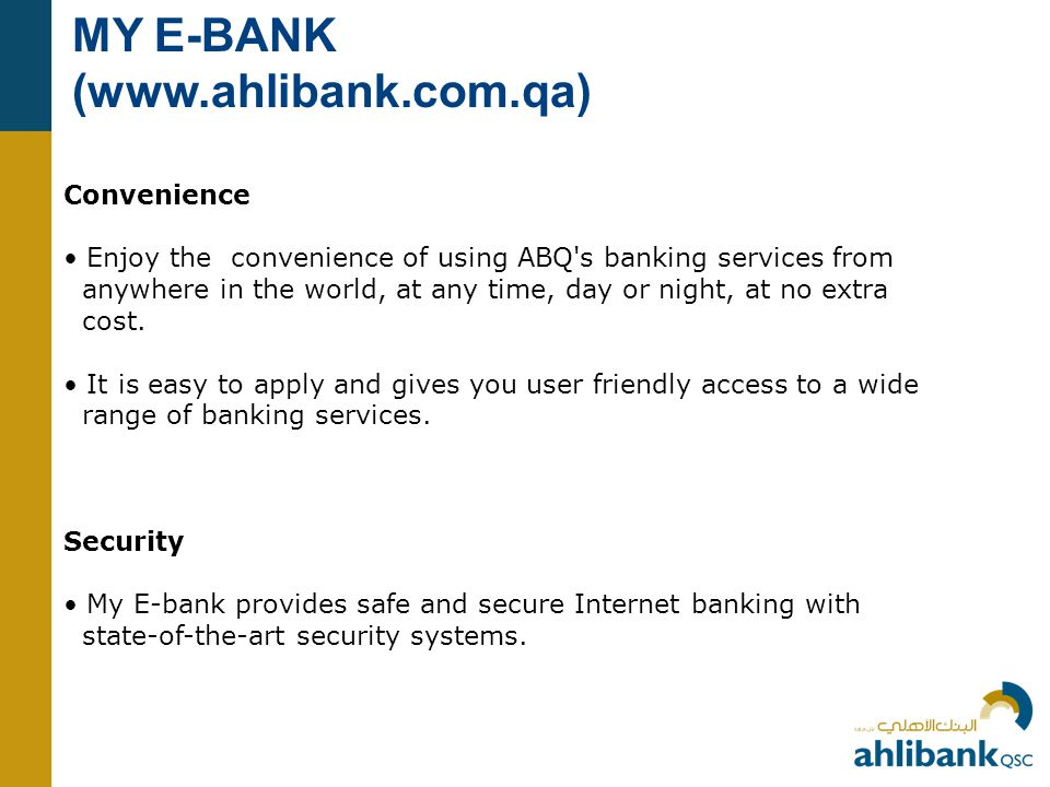 MY E-BANK (www.ahlibank.com.qa) Convenience