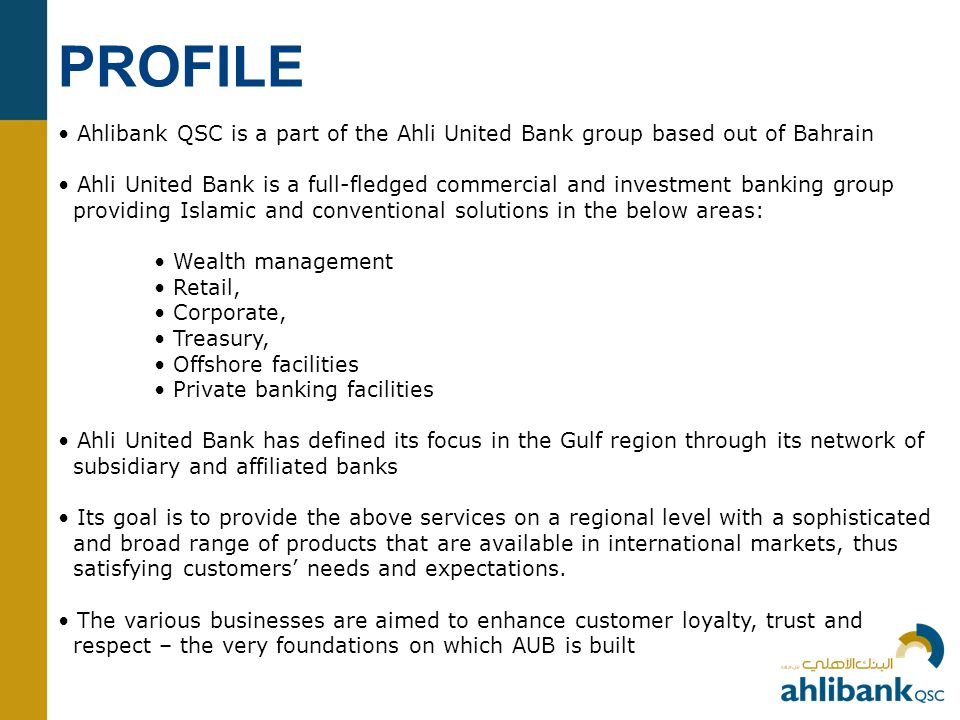 PROFILE Ahlibank QSC is a part of the Ahli United Bank group based out of Bahrain.