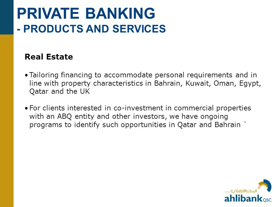 PRIVATE BANKING - PRODUCTS AND SERVICES Real Estate