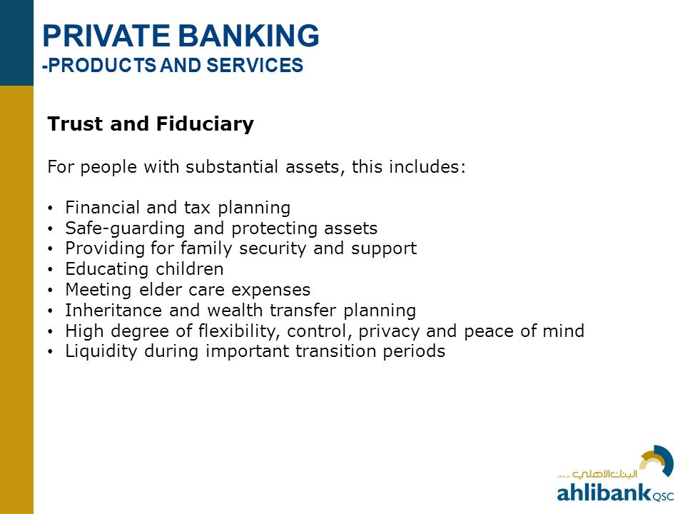 PRIVATE BANKING -PRODUCTS AND SERVICES Trust and Fiduciary