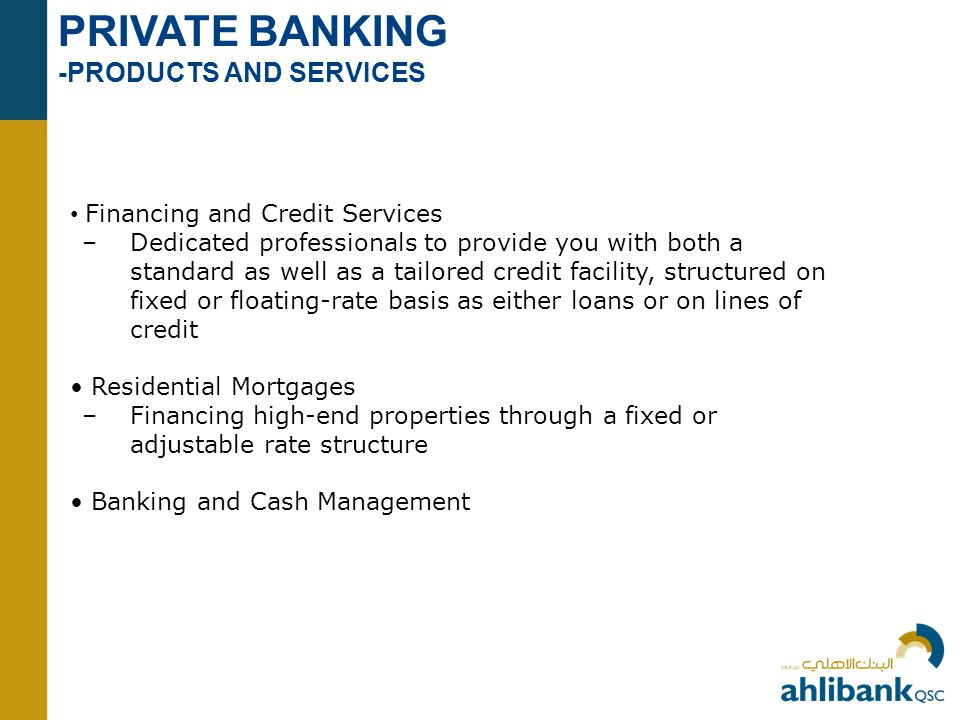 PRIVATE BANKING -PRODUCTS AND SERVICES Financing and Credit Services