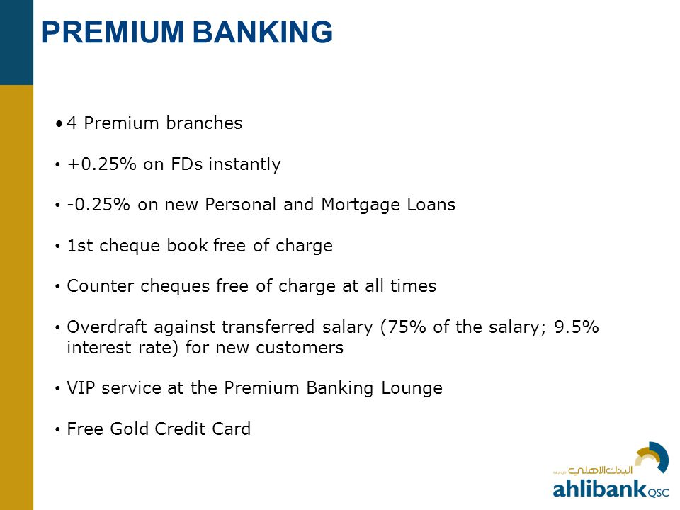 PREMIUM BANKING 4 Premium branches • +0.25% on FDs instantly
