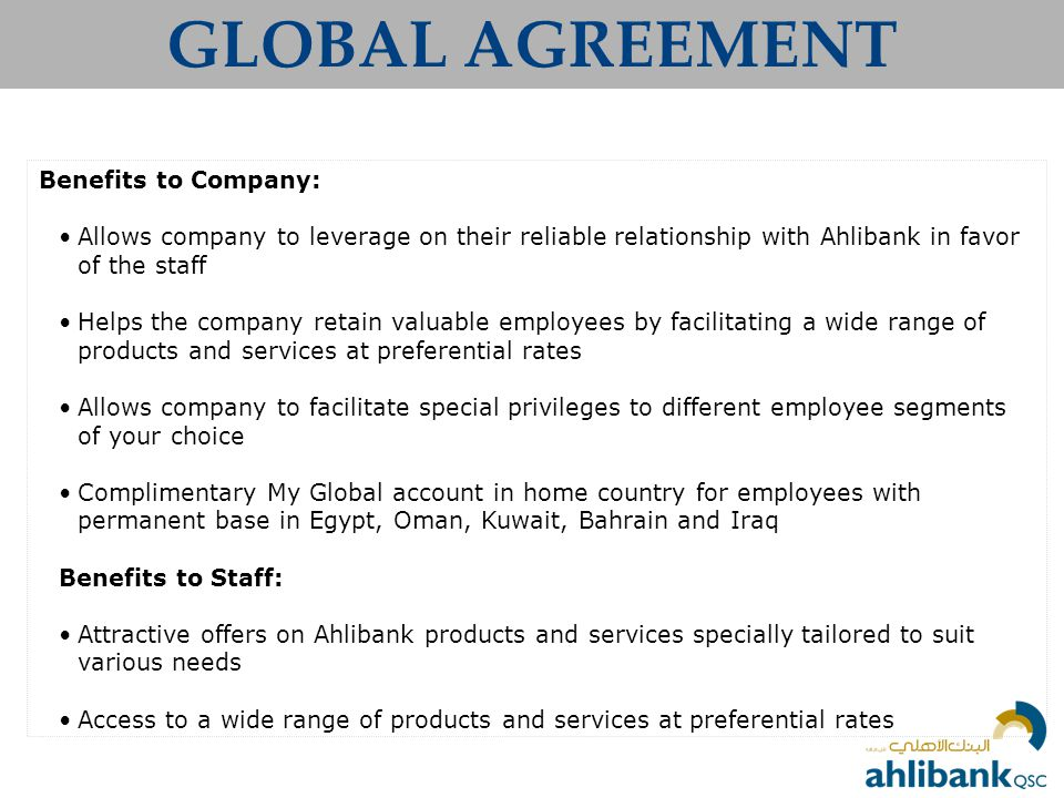 GLOBAL AGREEMENT Benefits to Company: