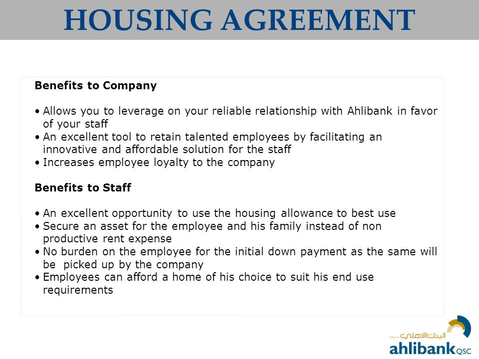 HOUSING AGREEMENT Benefits to Company
