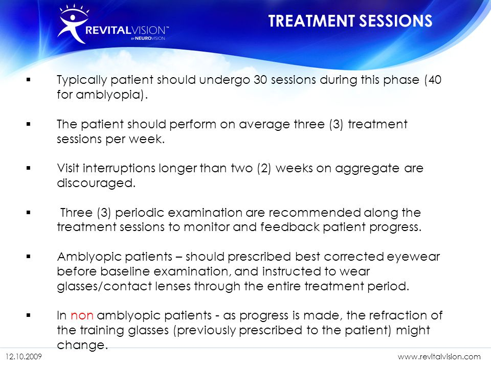 NeuroVision Training 03/24/2008. TREATMENT SESSIONS. Typically patient should undergo 30 sessions during this phase (40 for amblyopia).