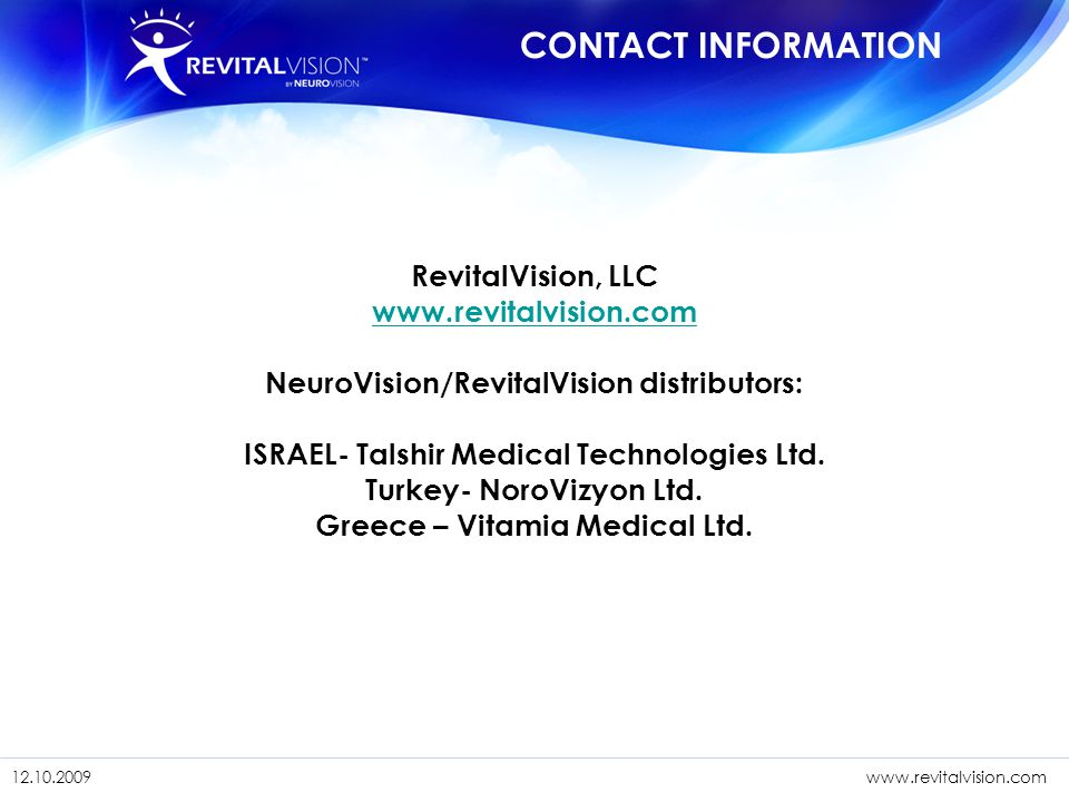 CONTACT INFORMATION RevitalVision, LLC. www.revitalvision.com. NeuroVision/RevitalVision distributors: