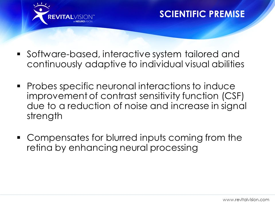 SCIENTIFIC PREMISE Software-based, interactive system tailored and continuously adaptive to individual visual abilities.