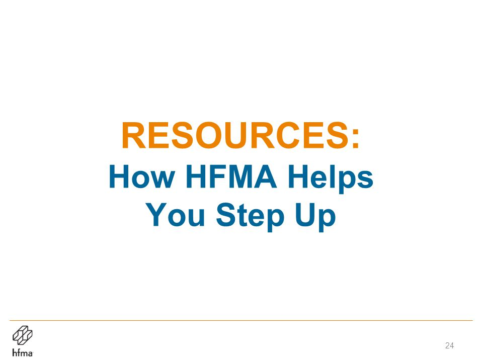 RESOURCES: How HFMA Helps You Step Up