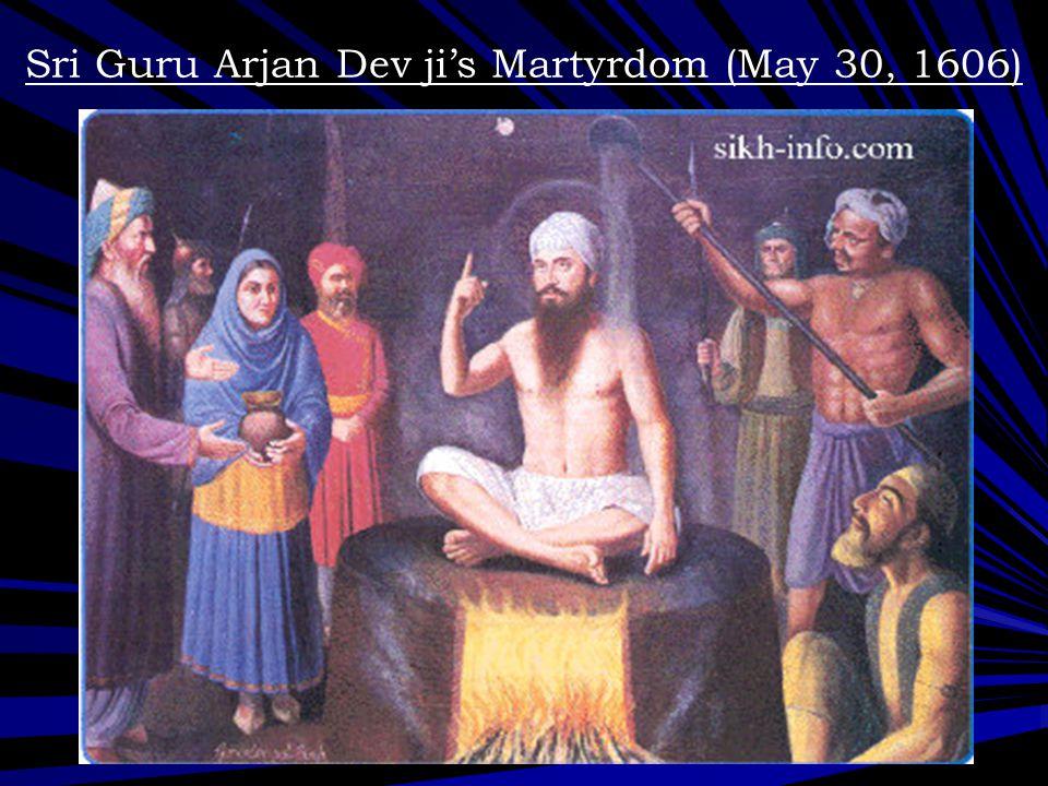 Sri Guru Arjan Dev ji's Martyrdom (May 30, 1606)