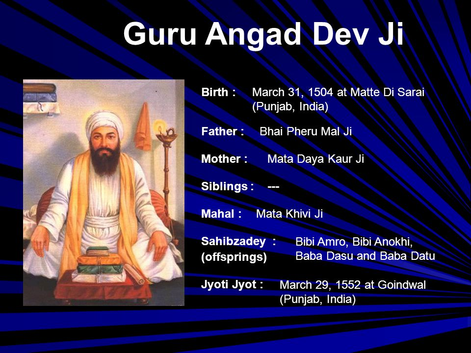 Guru Angad Dev Ji Birth : March 31, 1504 at Matte Di Sarai