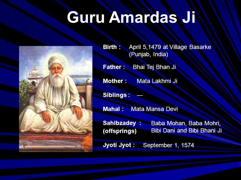 Guru Amardas Ji Birth : April 5,1479 at Village Basarke