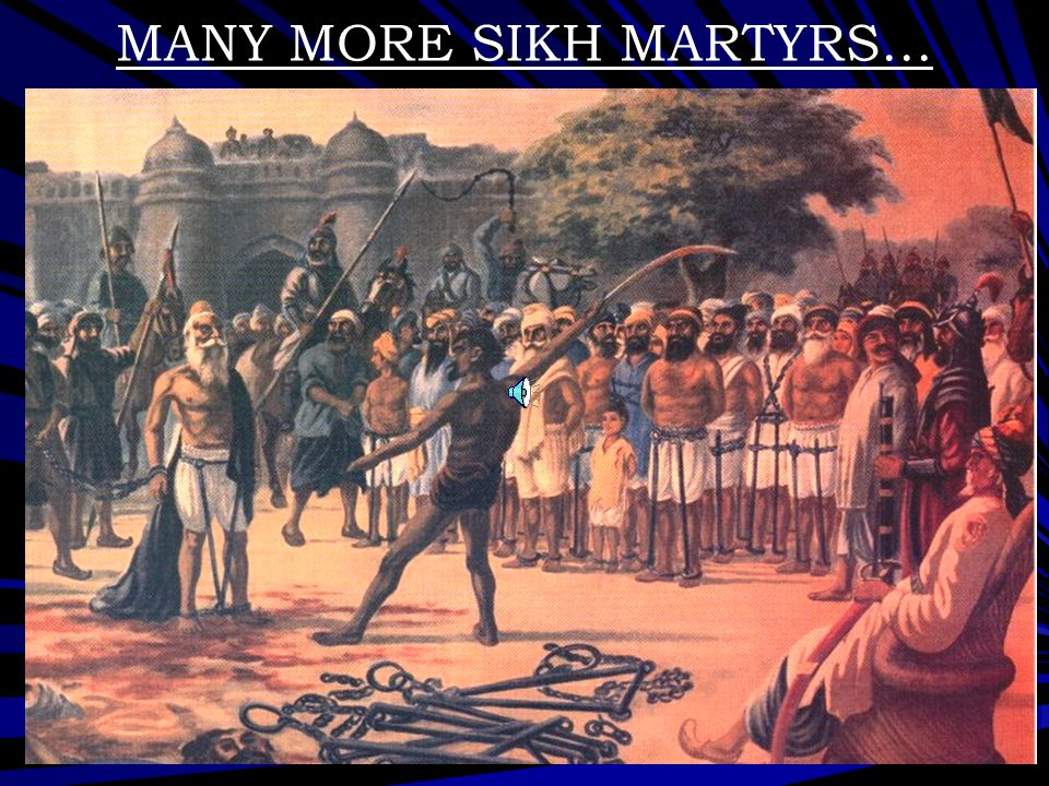 MANY MORE SIKH MARTYRS…