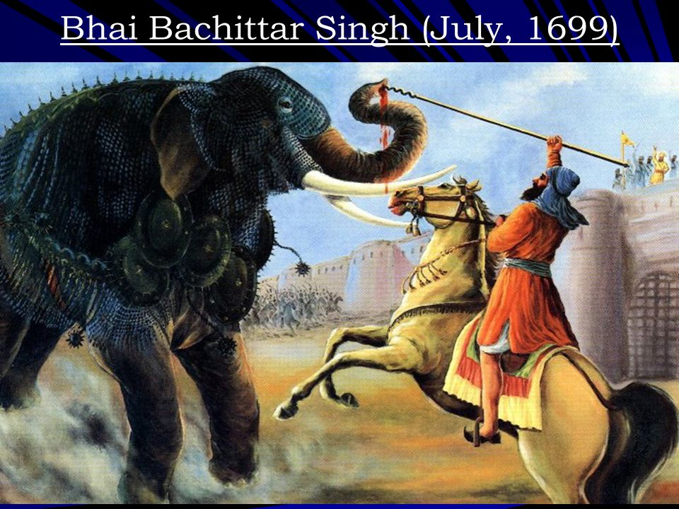 Bhai Bachittar Singh (July, 1699)
