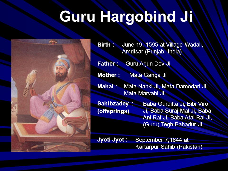 Guru Hargobind Ji Birth : June 19, 1595 at Village Wadali,