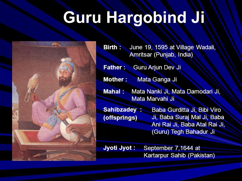 Guru Hargobind Ji Birth : June 19, 1595 at Village Wadali,