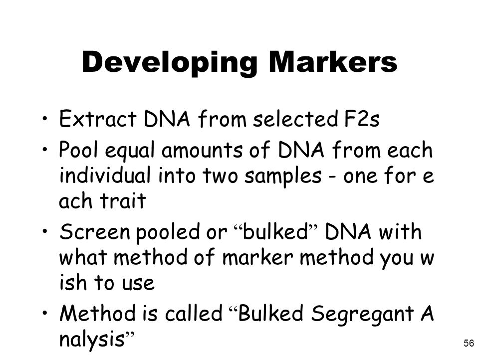 Developing Markers Extract DNA from selected F2s