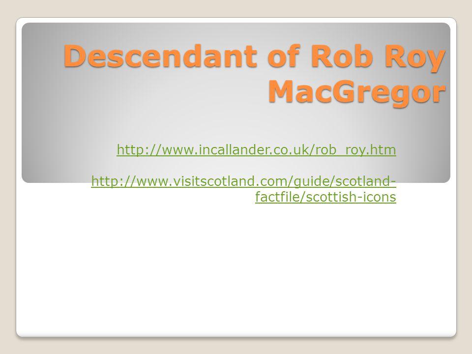 Descendant of Rob Roy MacGregor