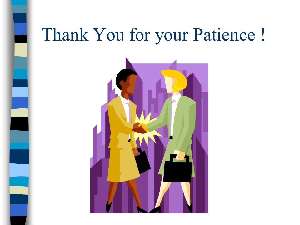 Thank You for your Patience !