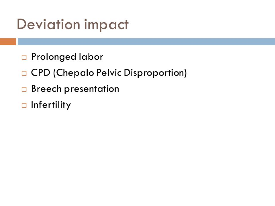 Deviation impact Prolonged labor CPD (Chepalo Pelvic Disproportion)