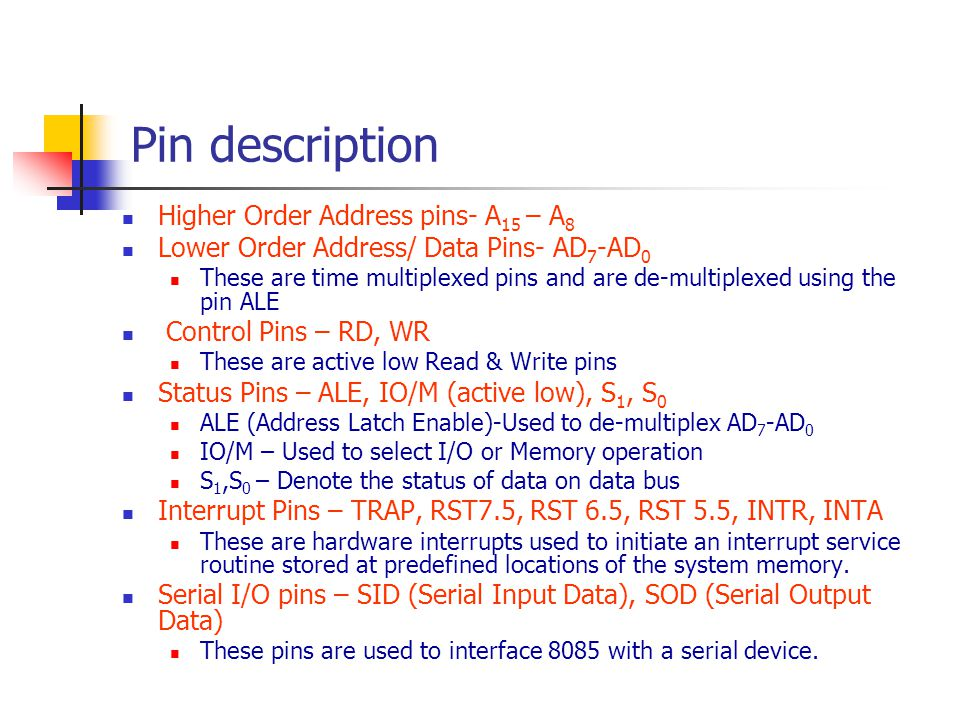 Pin description Higher Order Address pins- A15 – A8
