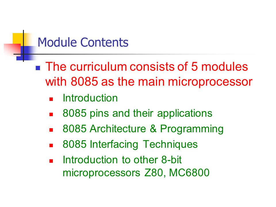 Module Contents The curriculum consists of 5 modules with 8085 as the main microprocessor. Introduction.