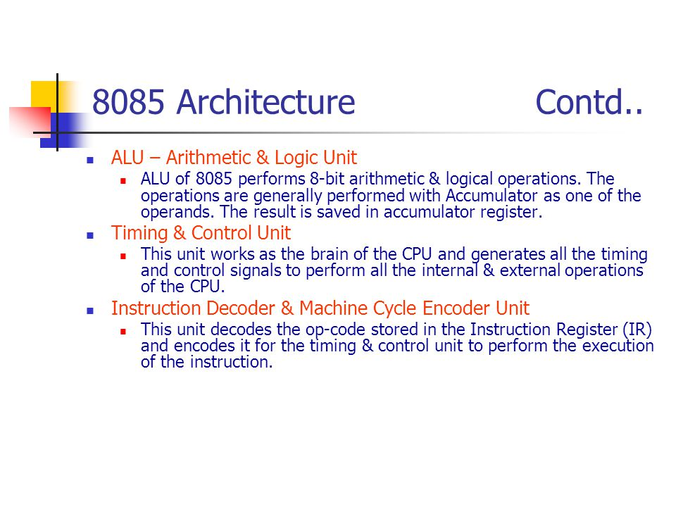 8085 Architecture Contd.. ALU – Arithmetic & Logic Unit