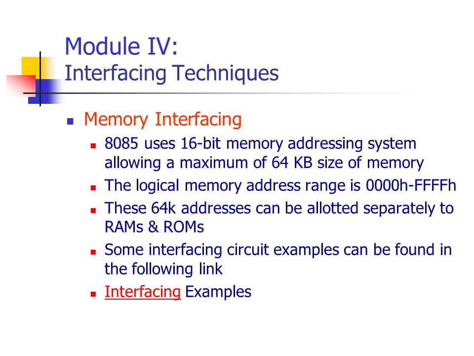 Module IV: Interfacing Techniques