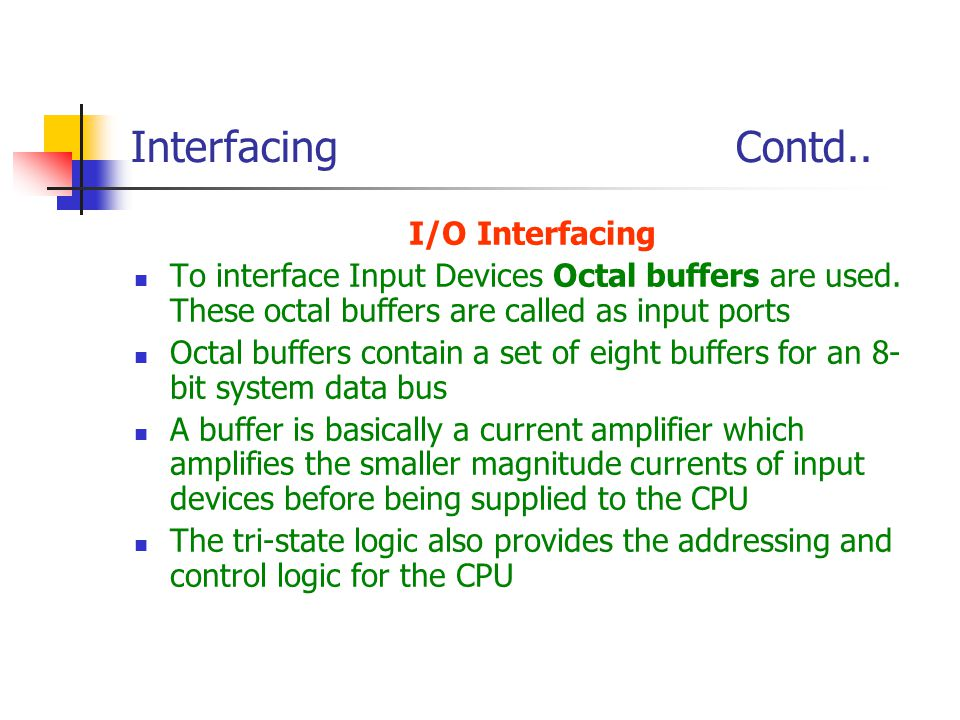 Interfacing Contd.. I/O Interfacing