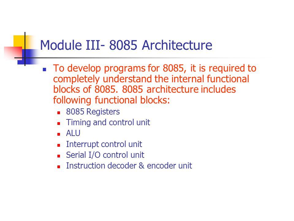 Module III- 8085 Architecture