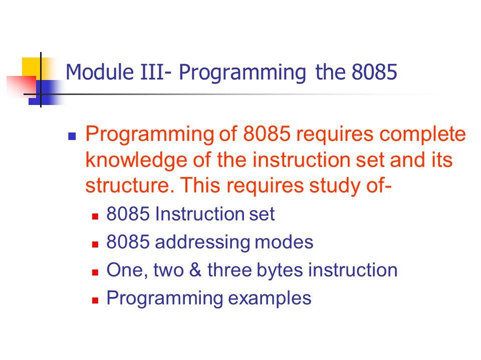 Module III- Programming the 8085