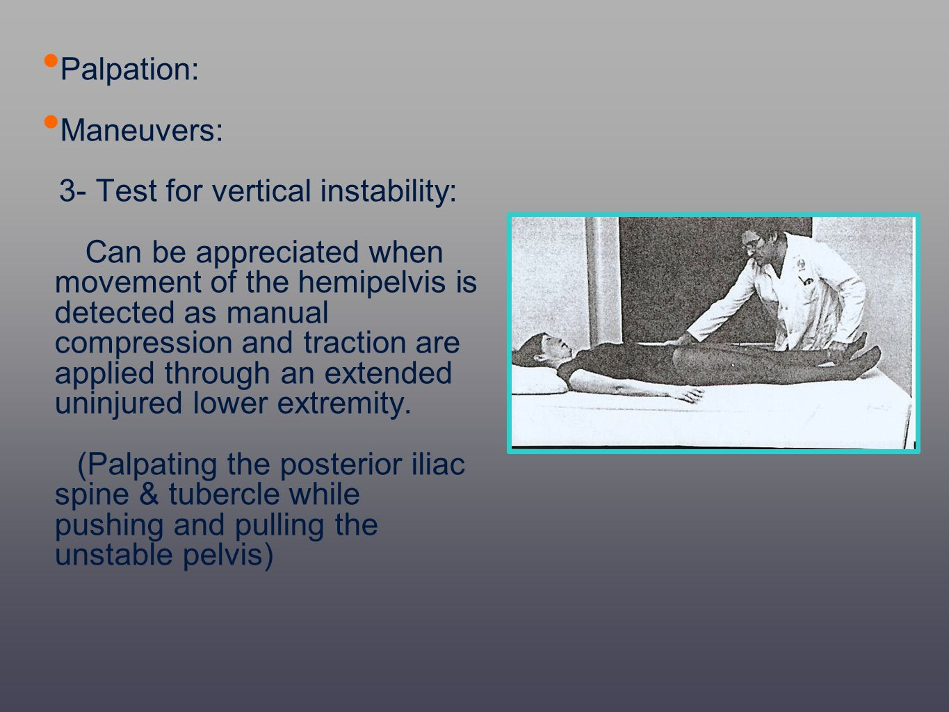 Palpation: Maneuvers: 3- Test for vertical instability: