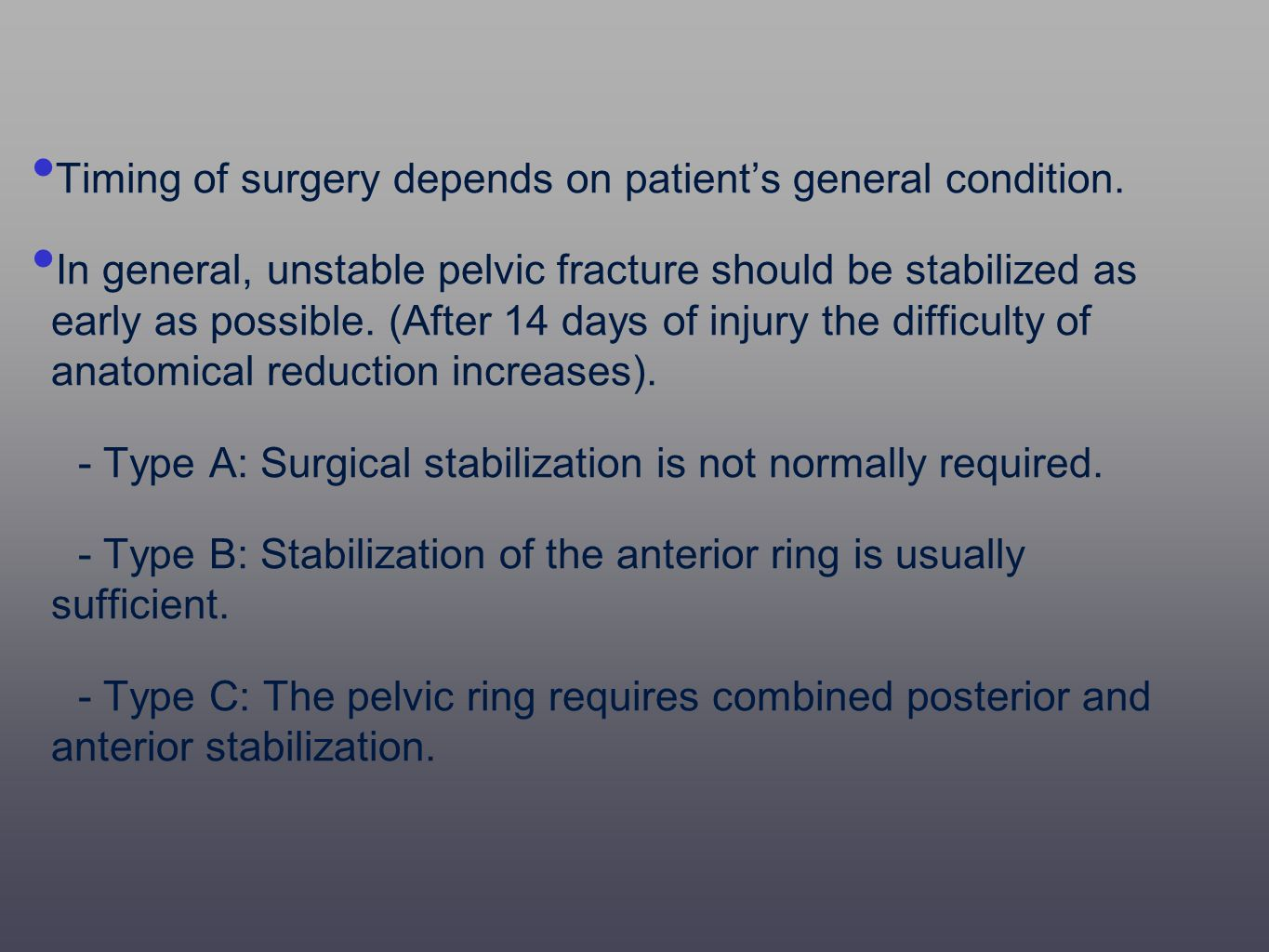 Timing of surgery depends on patient's general condition.