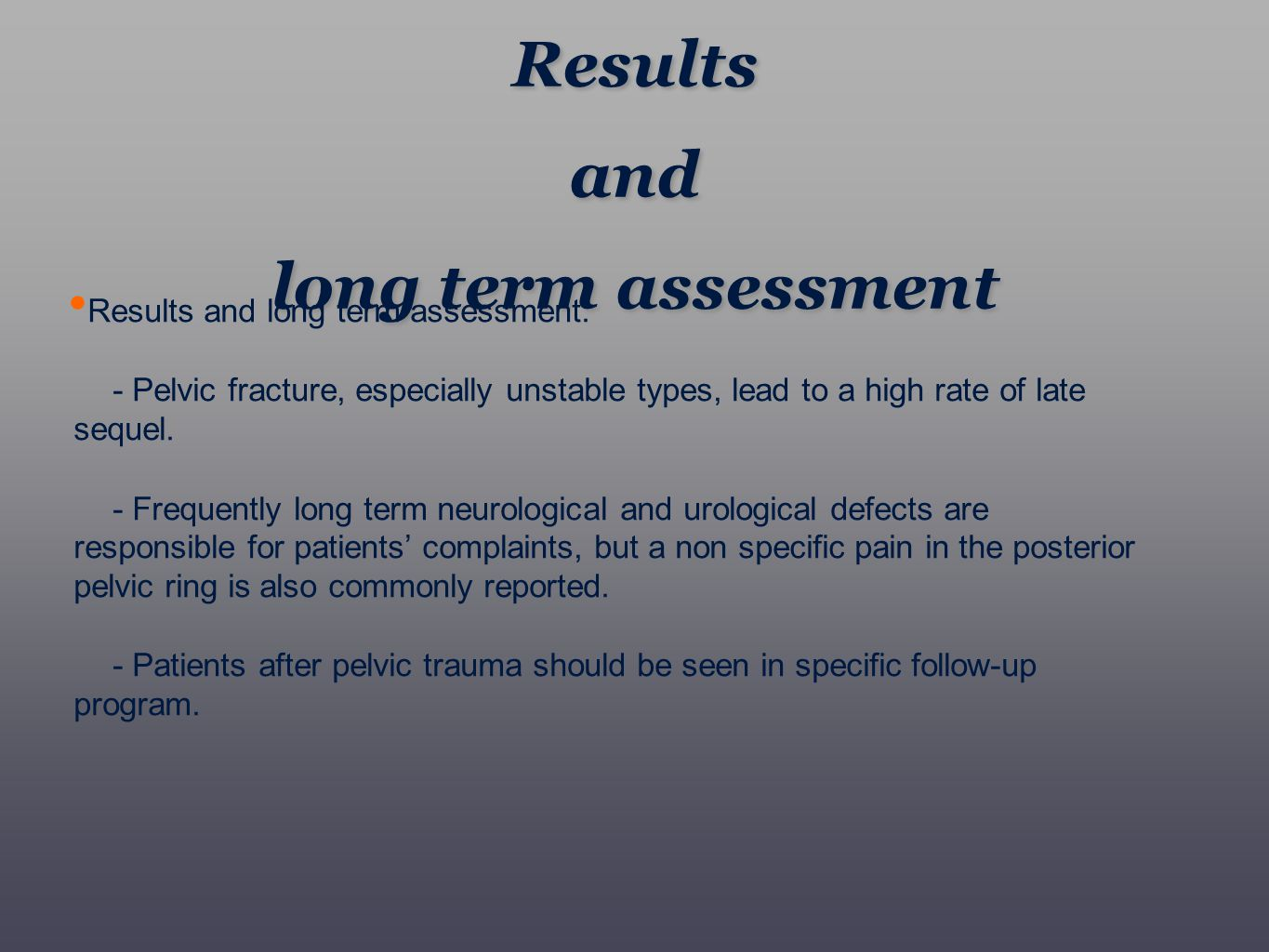 Results and long term assessment