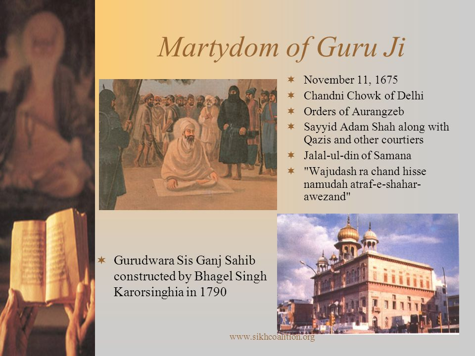 Martydom of Guru Ji November 11, 1675. Chandni Chowk of Delhi. Orders of Aurangzeb. Sayyid Adam Shah along with Qazis and other courtiers.