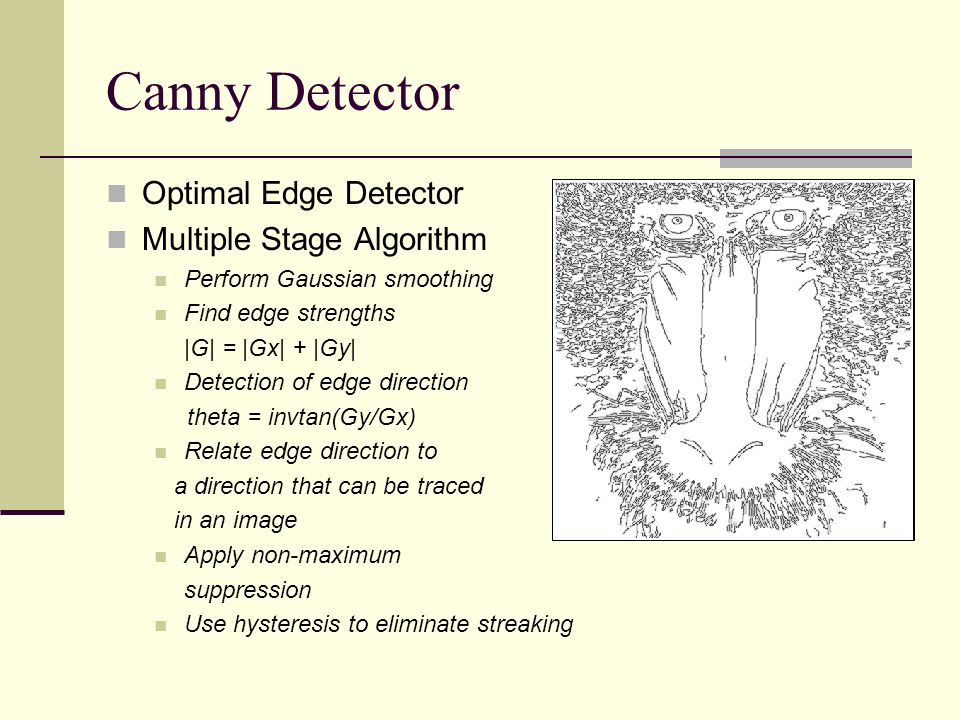 Canny Detector Optimal Edge Detector Multiple Stage Algorithm