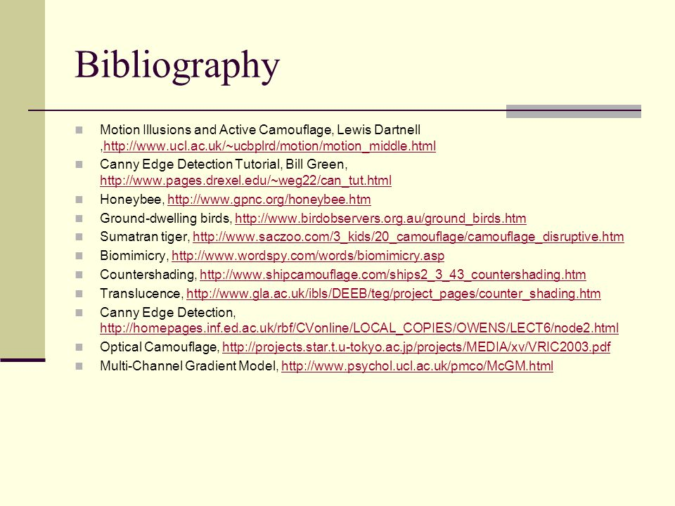 Bibliography Motion Illusions and Active Camouflage, Lewis Dartnell ,http://www.ucl.ac.uk/~ucbplrd/motion/motion_middle.html.